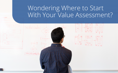 Where to Start with Your Value Assessment